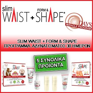SLIM WAIST + FORM & SHAPE